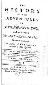 The History of the Adventures of Joseph Andrews, and His Friend Mr. Abraham Adams: Volume 1