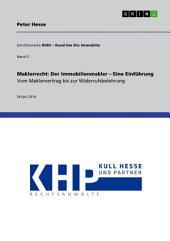 Maklerrecht: Der Immobilienmakler – Eine Einführung. Vom Maklervertrag bis zur Widerrufsbelehrung: Schriftenreihe RUDI – Rund Um Die Immobilie 2