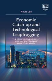 Economic Catch-up and Technological Leapfrogging: The Path to Development and Macroeconomic Stability in Korea
