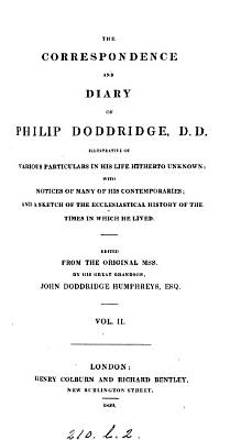 The correspondence and diary of Philip Doddridge  ed  by J D  Humphreys PDF