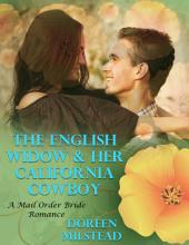 The English Widow & Her California Cowboy: A Mail Order Bride Romance