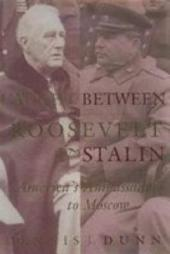 Caught Between Roosevelt & Stalin: America's Ambassadors to Moscow
