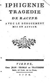 Iphigenie : Tragedie de Racine. Avec le denouement mis en action.