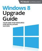 Windows 8 Upgrade Guide