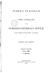 Index-catalogue of the Library of the Surgeon-General's Office ...: v. 1-10. (Vol. 10 including Collection of incunabula and early medical prints in the Library ...). 1918-1932: Volume 3