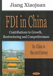 FDI in China: Contributions to Growth, Restructuring, and Competitiveness