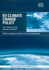 EU Climate Change Policy: The Challenge of New Regulatory Initiatives