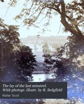 The lay of the last minstrel. With photogr. illustr. by R. Sedgfield