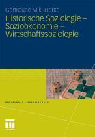 Historische Soziologie   Sozio  konomie   Wirtschaftssoziologie PDF