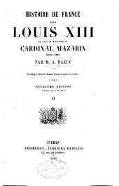 Histoire de France sous Louis XIII et sous le ministère du Cardinal Mazarin, 1610-1661: Volume2