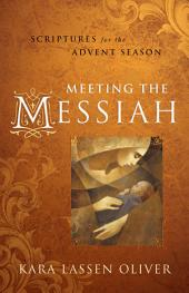 Meeting the Messiah: Scriptures for the Advent Season