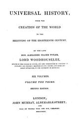 Universal History: From the Creation of the World to the Beginning of the Eighteenth Century, Volume 3