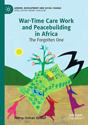 War Time Care Work and Peacebuilding in Africa PDF