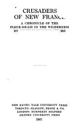 Crusaders of New France: A Chronicle of the Fleur-de-lis in the Wilderness, Volume 4