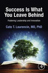 Success Is What You Leave Behind: Fostering Leadership and Innovation
