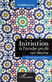 Initiation à l'arabe parlé au Maroc: Niveau intermédiaire