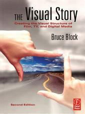 The Visual Story: Creating the Visual Structure of Film, TV and Digital Media, Edition 2