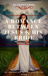 A Romance between Jesus and His bride Book