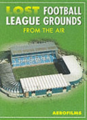 Lost Football League Grounds from the Air