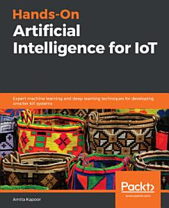 Hands On Artificial Intelligence for IoT PDF