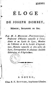 Eloge de Joseph Dombey, médecin, botaniste du roi par J. Mouton-Fontenille professeur d'histoire naturelle à l'Académie et au Lycée de Lyon...