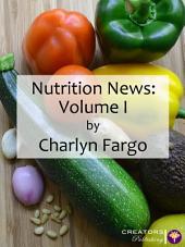 Nutrition News: Volume I: Volume 1