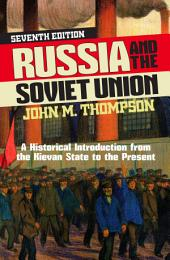 Russia and the Soviet Union: A Historical Introduction from the Kievan State to the Present, Edition 7