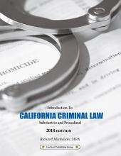 2018 California Criminal Law: Introduction to Substantive and Procedural