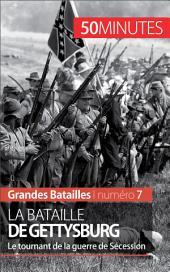 La bataille de Gettysburg: Le tournant de la guerre de Sécession