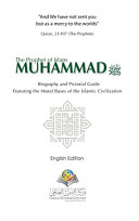 The Prophet of Islam Muhammad SAW Biography And Pictorial Guide English Edition Hardcover Version