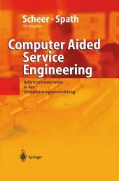 Computer Aided Service Engineering: Informationssysteme in der Dienstleistungsentwicklung