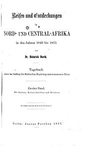 Travels and Discoveries in North and Central Africa: Being a Journal of an Expedition Undertaken Under the Auspices of H.B.M.'s Government in the Years 1849-1855, Volume 2