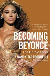 Becoming Beyonc?: The Untold Story