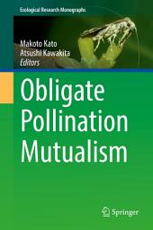 Obligate Pollination Mutualism