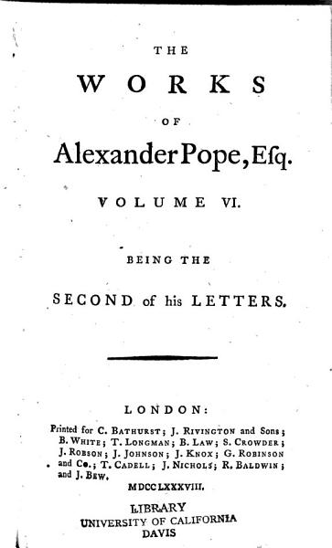 The Works of Alexander Pope  Esq  in Six Volumes Complete  Letters