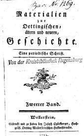 Materialien zur Oettingischen, ältern und neuern, Geschichte: eine periodische Schrift, Band 2