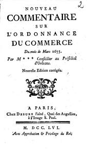 Nouveau commentaire sur l'ordonnance du commerce du mois de mars 1673