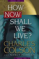 How Now Shall We Live  PDF