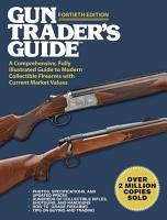 Gun Trader s Guide  Fortieth Edition PDF