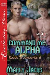 Command Me, Alpha [Rogue Wolfhounds 6]