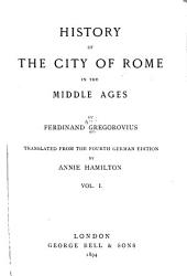 History of the City of Rome in the Middle Ages: Volume 1