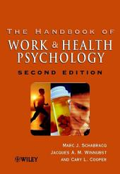 The Handbook of Work and Health Psychology: Edition 2
