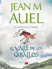 El valle de los caballos: (LOS HIJOS DE LA TIERRA® 2)