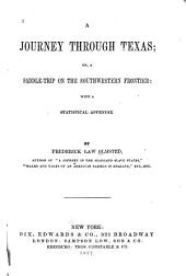 A journey through Texas; or, A saddle-trip on the southwestern frontier. With a statistical appendix