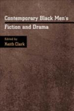 Contemporary Black Men's Fiction and Drama