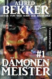 Dämonenmeister #1: Horror Serial: Cassiopeiapress Spannung