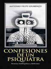 Confesiones de un Psiquiatra: Memorias Autobiográficas y Reflexiones