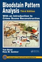 Bloodstain Pattern Analysis with an Introduction to Crime Scene Reconstruction PDF