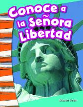 Conoce a la Señora Libertad (Meet Lady Liberty)