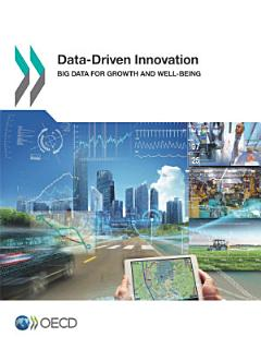 Data Driven Innovation Big Data for Growth and Well Being Book